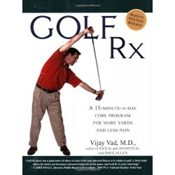Golf Rx: A 15-Minute-a-Day Core Program for More Yards and Less Pain